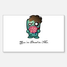You're Dead to Me Sticker (Rectangle)