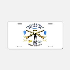 Infantry - Follow Me Aluminum License Plate