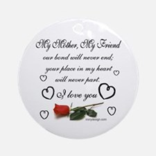 My Mother, My Friend Ornament (Round)
