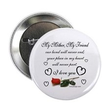 """My Mother, My Friend 2.25"""" Button"""