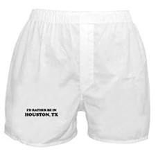 Rather be in Houston Boxer Shorts