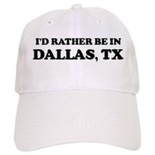 Rather be in Dallas Cap