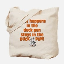 What happens in the duck pen Tote Bag