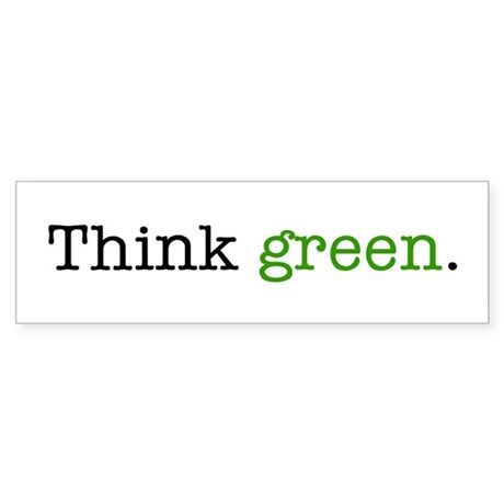 """Think Green"" Bumper Sticker"