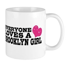 Everyone Loves a Brooklyn Girl Mug