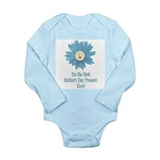 Best Mothers Day Present Ever Long Sleeve Infant B