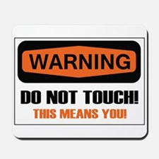 Do Not Touch Mousepad