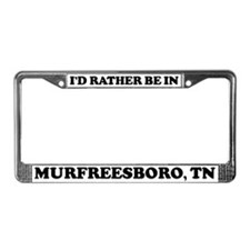 Rather be in Murfreesboro License Plate Frame