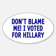 I voted for Hillary Decal