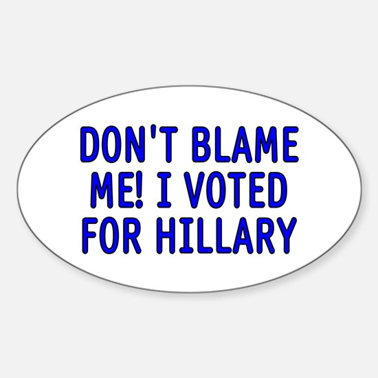 I voted for Hillary Sticker (Oval)