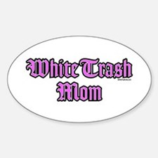 White Trash Mom Oval Decal