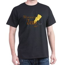 What would Zeus say? T-Shirt