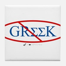 No Greeks Tile Coaster