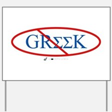 No Greeks Yard Sign