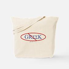 No Greeks Tote Bag