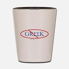 No Greeks Shot Glass