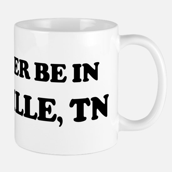 Rather be in Knoxville Mug