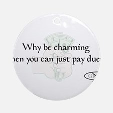 Why pay dues? Ornament (Round)