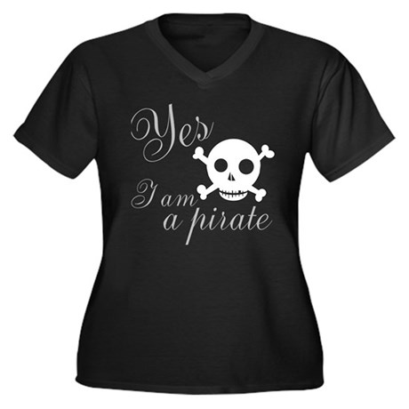 Yes I am a Pirate Women's Plus Size V-Neck Dark T-