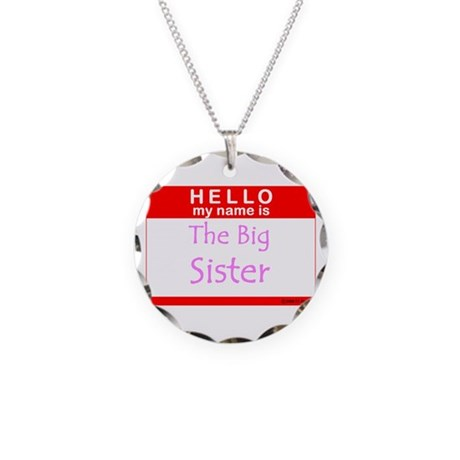 The Big Sister Name Tag Necklace Circle Charm