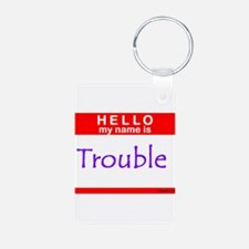 My Name Is Trouble Keychains