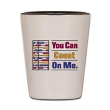 Count on Me Shot Glass