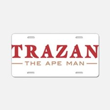 Trazan the Ape Man Aluminum License Plate