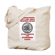 Not Common Sense, Uncommon Ce Tote Bag