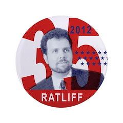 """RATLIFF FOR PRESIDENT 3.5"""" Button"""