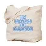 I'd Rather Be Sleeping Tote Bag