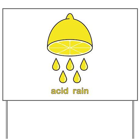 acid rain lemon Yard Sign