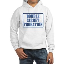 Double Secret Probation Hoodie