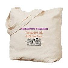The hardest job you'll ever love Tote Bag