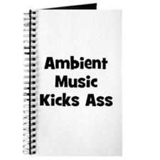Ambient Music Kicks Ass Journal