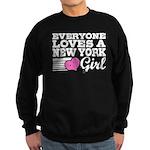 Everyone Loves a New York Girl Sweatshirt (dark)