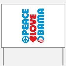 Peace Love Obama Yard Sign