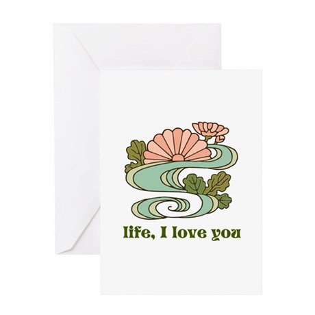 Life I Love You Greeting Card