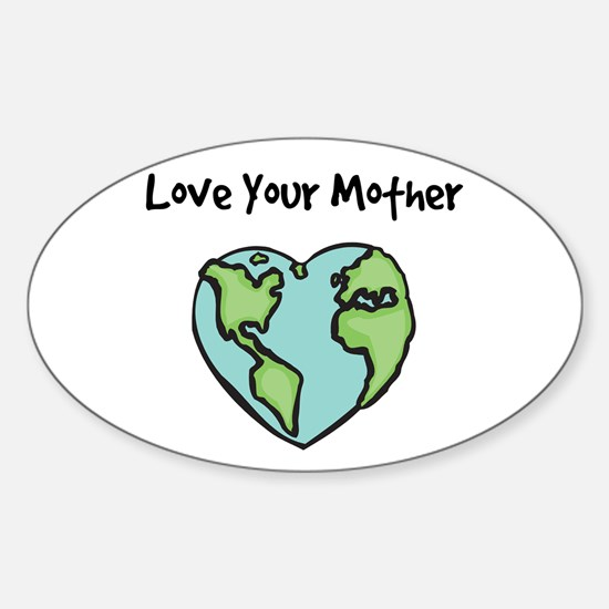 """""""Love Your Mother"""" Oval Decal"""