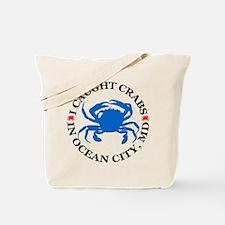 I caught crabs in Ocean City Tote Bag