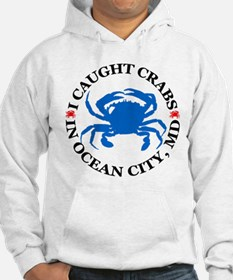 I caught crabs in Ocean City Hoodie