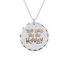 """""""You Had Me At Howdy"""" Necklace"""