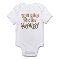 """""""You Had Me At Howdy"""" Infant Bodysuit"""