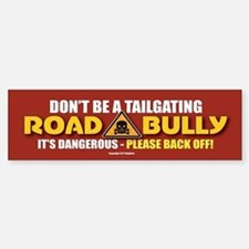 TG 6 Dont Be Road Bully Bumper Bumper Bumper Sticker