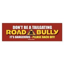 TG 6 Dont Be Road Bully Bumper Bumper Sticker