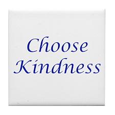 Choose Kindness Tile Coaster