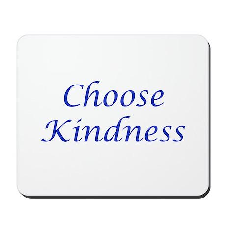 Choose Kindness Mousepad
