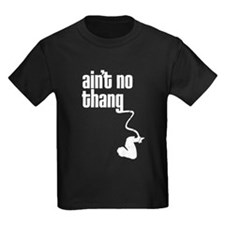 Aint No Thang T