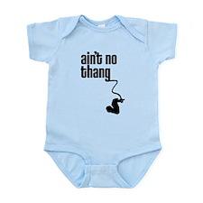 Aint No Thang Infant Bodysuit