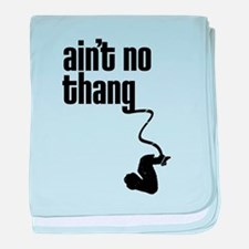 Aint No Thang baby blanket