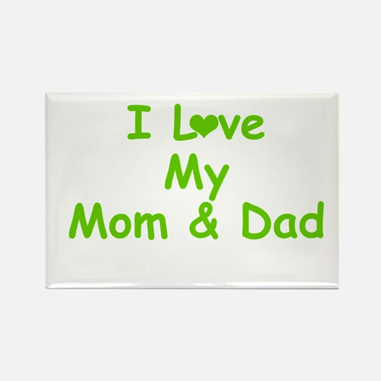 I love My Mom and Dad Rectangle Magnet